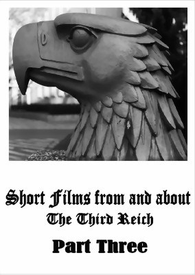 Picture of SHORT FILMS FROM AND ABOUT THE THIRD REICH - PART THREE