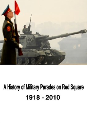 Bild von A HISTORY OF MILITARY PARADES ON RED SQUARE  (1918 – 2010)  (2013)