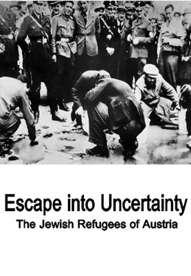 Bild von ESCAPE INTO UNCERTAINTY - THE JEWISH REFUGEES OF AUSTRIA  (2012)  * with switchable English subtitles *