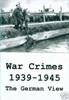 Bild von WAR CRIMES, 1939 - 1945: THE GERMAN VIEW