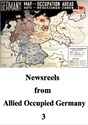 Picture of NEWSREELS FROM ALLIED OCCUPIED GERMANY 3  (2013)  * with switchable English subtitles *