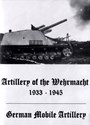 Bild von ARTILLERY OF THE WEHRMACHT +  GERMAN MOBILE ARTILLERY