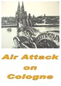 Bild von AIR ATTACK ON COLOGNE  * with switchable English subtitles *