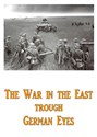 Bild von THE WAR ON THE EASTERN FRONT THROUGH GERMAN EYES