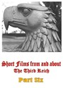Picture of SHORT FILMS FROM AND ABOUT THE THIRD REICH - PART SIX