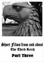 Bild von SHORT FILMS FROM AND ABOUT THE THIRD REICH - PART THREE