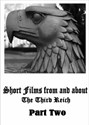 Picture of SHORT FILMS FROM AND ABOUT THE THIRD REICH - PART TWO