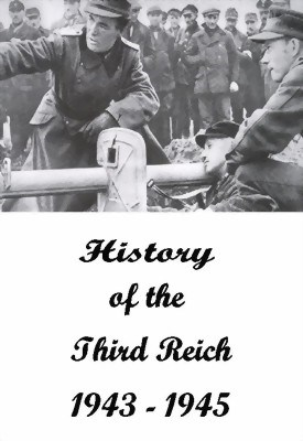 Picture of THE HISTORY OF THE THIRD REICH (1943 - 1945)