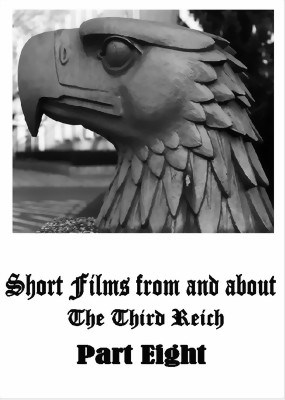 Bild von SHORT FILMS FROM AND ABOUT THE THIRD REICH - PART EIGHT