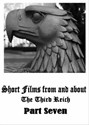 Bild von SHORT FILMS FROM AND ABOUT THE THIRD REICH – PART SEVEN