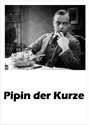 Picture of PIPIN DER KURZE  (1934)