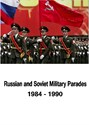 Bild von RUSSIAN AND SOVIET MILITARY PARADES  (1984-1990)  (2013)