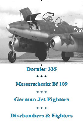 Picture of DO 335 ; ME Bf 109; GERMAN JET FIGHTERS; DIVEBOMBERS