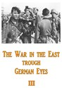 Picture of THE WAR ON THE EASTERN FRONT THROUGH GERMAN EYES III