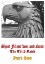 Bild von SHORT FILMS FROM AND ABOUT THE THIRD REICH - PART ONE