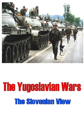 Picture of THE YUGOSLAVIAN WARS (THE SLOVENIAN VIEW)
